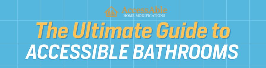 The Ultimate Guide to Accessible Bathrooms – Infographic